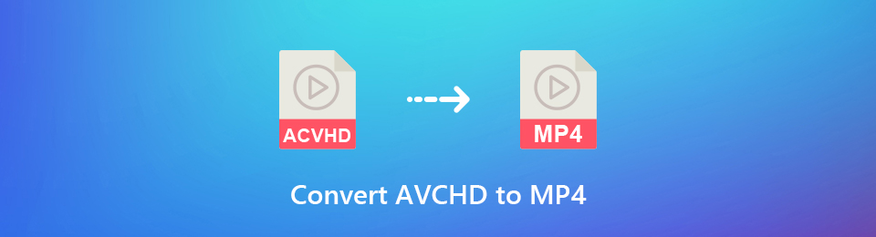 Free & Professional Ways to Convert AVCHD to MP4