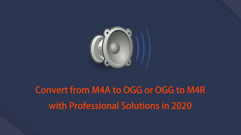 Convert from M4A to OGG or OGG to M4R with Professional Solutions in 2020