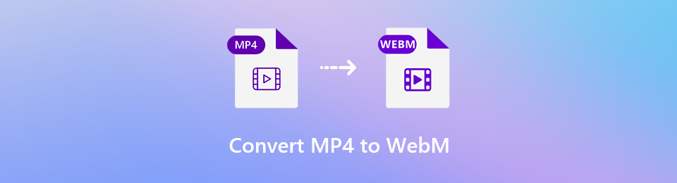 Top 3 Ways to Convert MP4 to WebM with High Quality