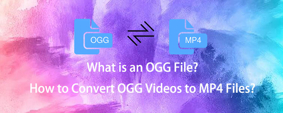 OGG to MP4 Converter – How to Convert OGG to MP4 with Ease