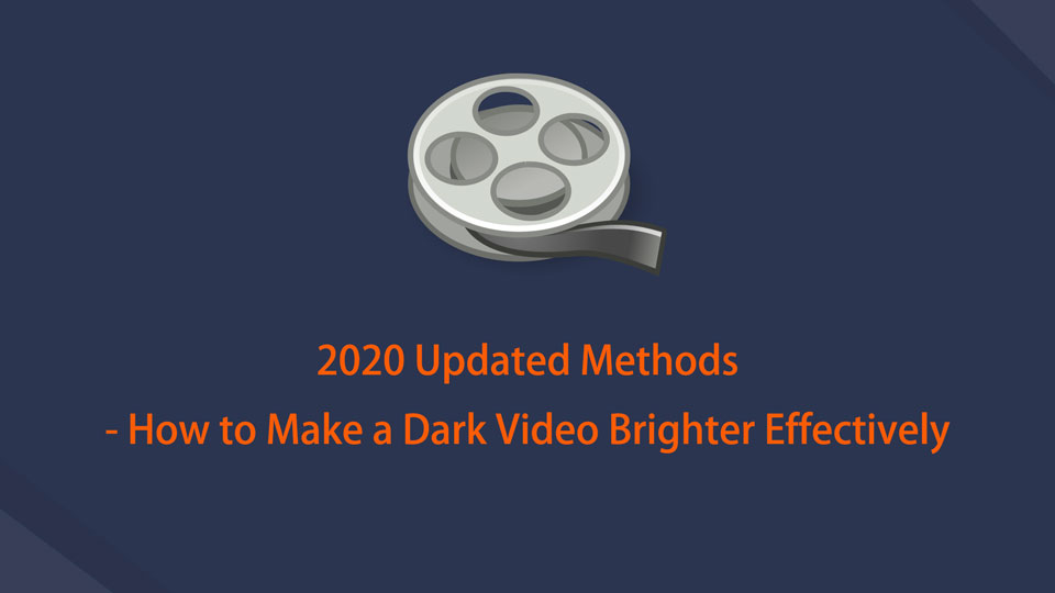 2020 Updated Methods - How to Make a Dark Video Brighter Effectively