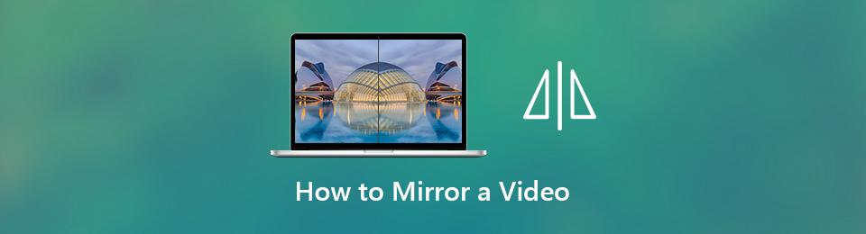 如何在Windows / Mac /在線上將視頻鏡像到另一端