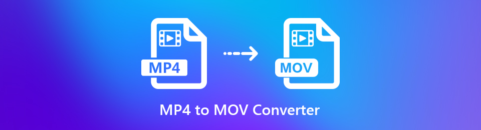 Best MP4 to MOV Converter to Convert MP4 Files to MOV Quickly